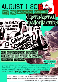On August 1, actions will be taking place across the western hemisphere, including in Canada, Colombia, the United States and El Salvador, to denounce human rights and environmental abuses carried our by Canadian mining and other extractive industries. Photo: August 1 Continental Day of Action